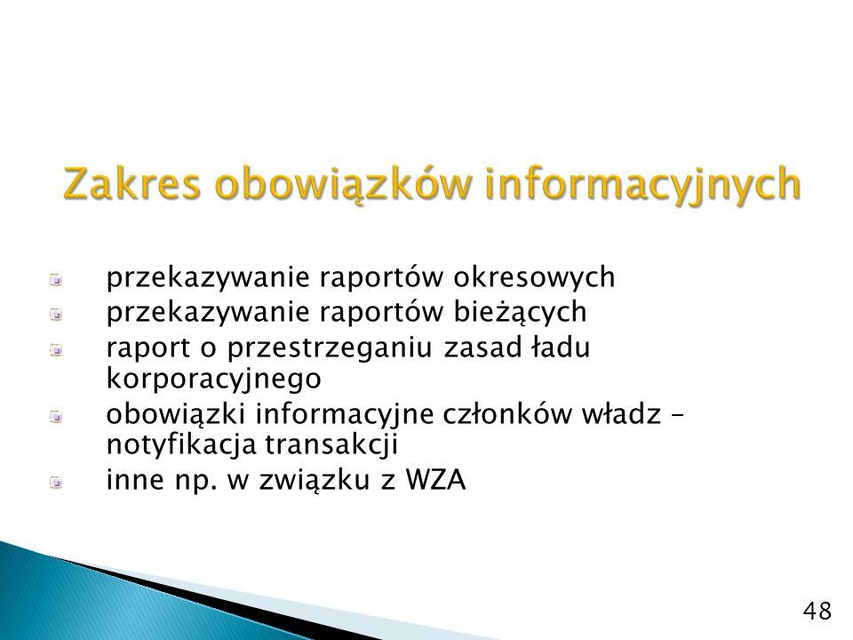 przekazywanie raportów okresowych przekazywanie raportów bieżących raport o przestrzeganiu zasad ładu korporacyjnego obowiązki informacyjne członków w