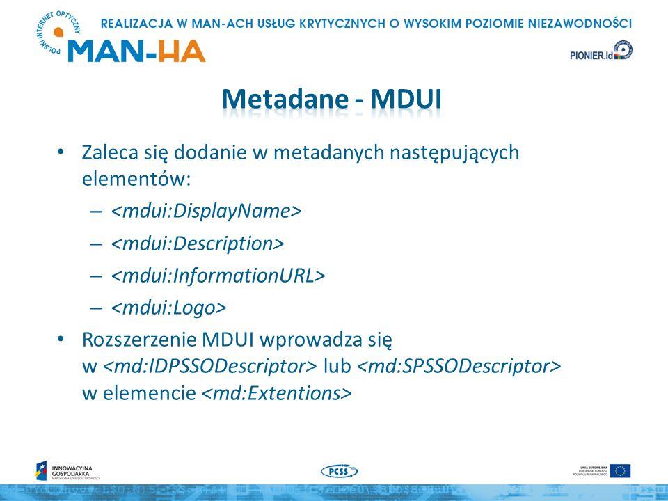 Zaleca się dodanie w metadanych następujących elementów: – Rozszerzenie MDUI wprowadza się w lub w elemencie