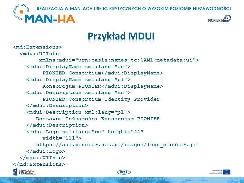 <mdui:UIInfo xmlns:mdui= urn:oasis:names:tc:SAML:metadata:ui > PIONIER Consortium Konsorcjum PIONIER PIONIER Consortium Identity Provider Dostawca Tożsamości Konsorcjum PIONIER <mdui:Logo xml:lang= en height= 44 width= 111 > https://aai.pionier.net.pl/images/logo_pionier.gif