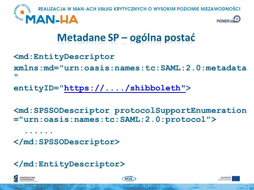 <md:EntityDescriptor xmlns:md= urn:oasis:names:tc:SAML:2.0:metadata entityID= https://..../shibboleth >https://..../shibboleth ......