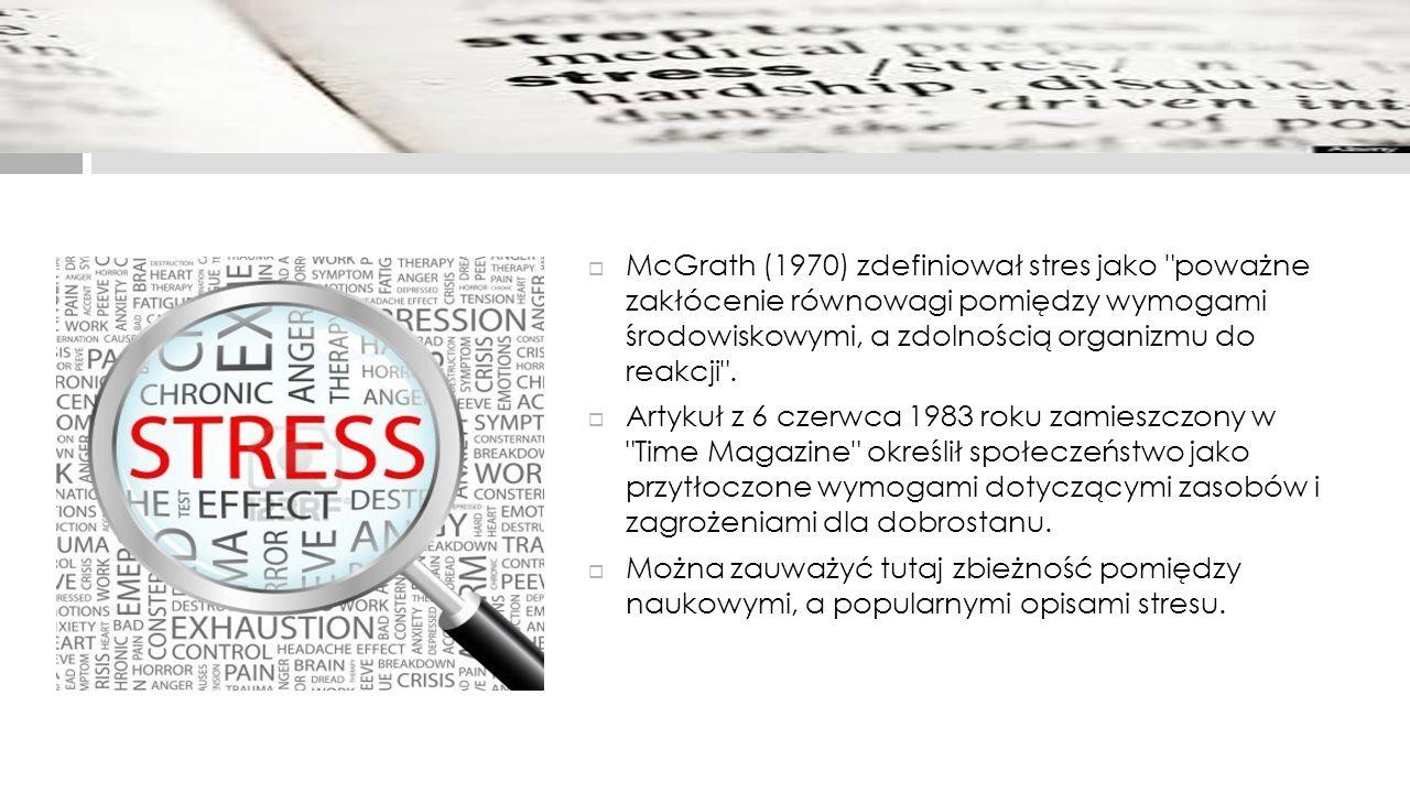  McGrath (1970) zdefiniował stres jako
