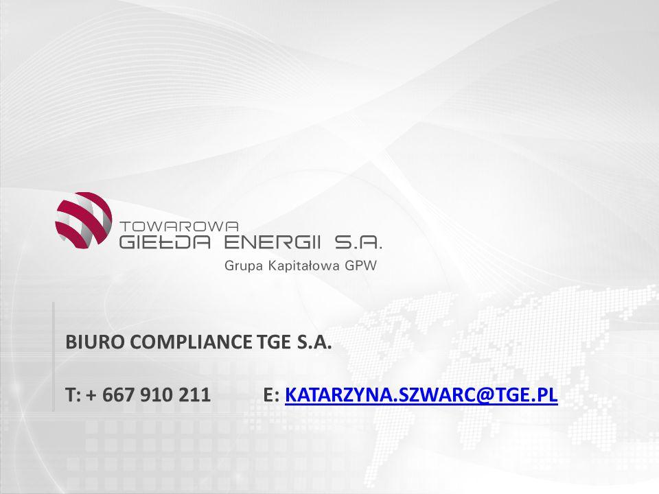 BIURO COMPLIANCE TGE S.A. T: + 667 910 211 E: KATARZYNA.SZWARC@TGE.PL