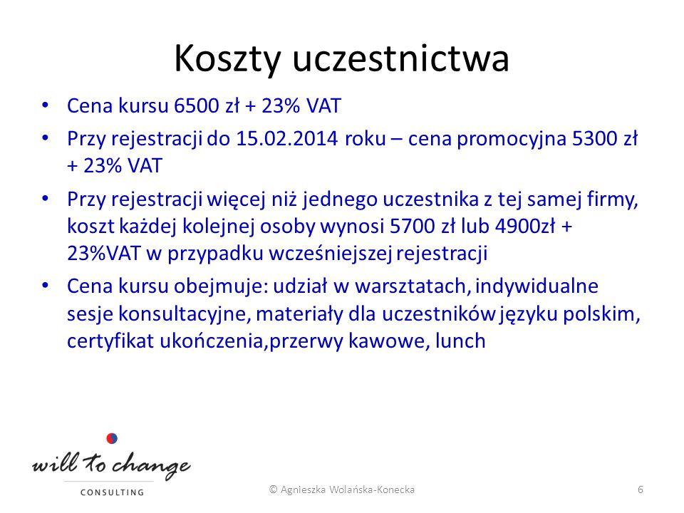 Koszty uczestnictwa Cena kursu 6500 zł + 23% VAT Przy rejestracji do 15.02.2014 roku – cena promocyjna 5300 zł + 23% VAT Przy rejestracji więcej niż j