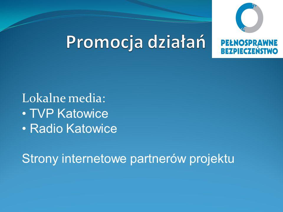 Lokalne media: TVP Katowice Radio Katowice Strony internetowe partnerów projektu
