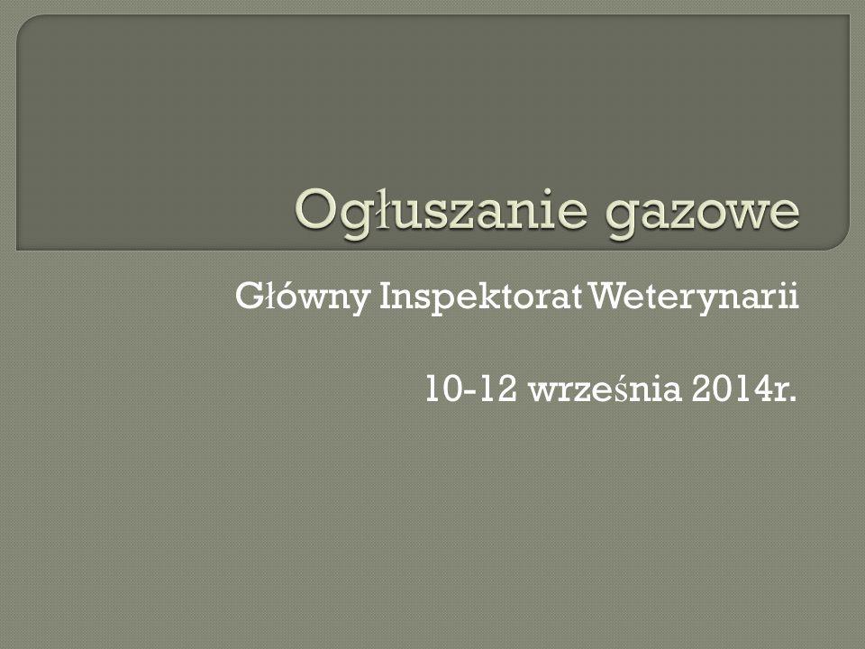 G ł ówny Inspektorat Weterynarii 10-12 wrze ś nia 2014r.