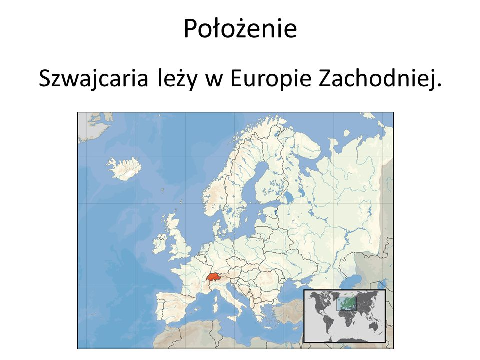 Położenie Szwajcaria leży w Europie Zachodniej.