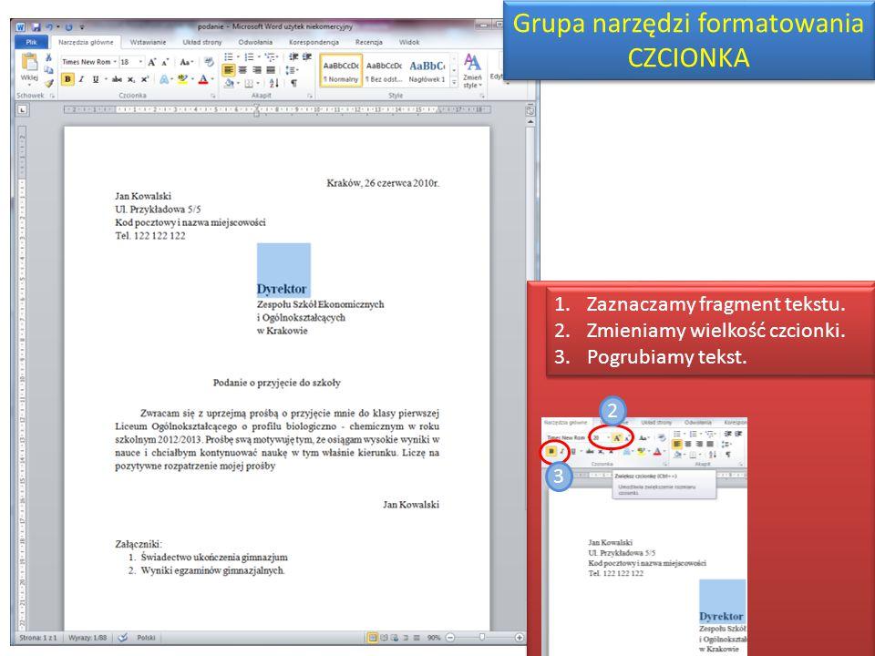 Grupa narzędzi formatowania CZCIONKA Grupa narzędzi formatowania CZCIONKA 1.Zaznaczamy fragment tekstu.