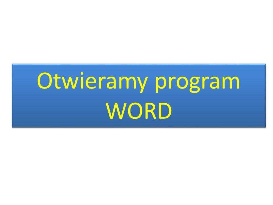 Otwieramy program WORD