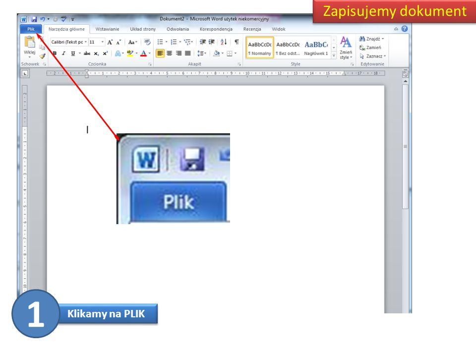 Klikamy na PLIK Zapisujemy dokument 1