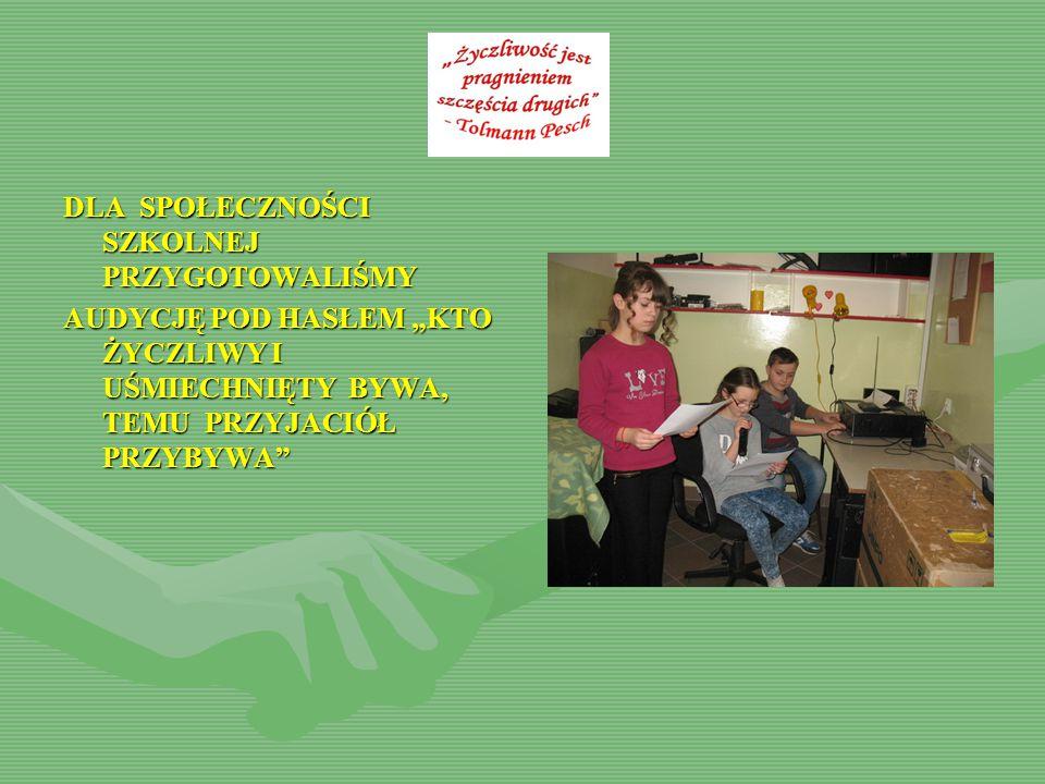 """AUDYCJA """"KTO ŻYCZLIWY I UŚMIECHNIĘTY BYWA, TEMU PRZYJACIÓŁ PRZYBYWA (PRZYGOTOWANA PRZEZ NAUCZYCIELA ŚWIETLICY- PANIĄ MARIĘ Z UCZENNICAMI KLASY IV – EMILKĄ I KINGĄ) Audycję rozpoczęliśmy piosenką """"DZIEŃ DOBRY 21 listopada obchodzony jest jako Światowy Dzień Życzliwości i Pozdrowień, dzień dobrych uczynków i pozytywnych emocji."""