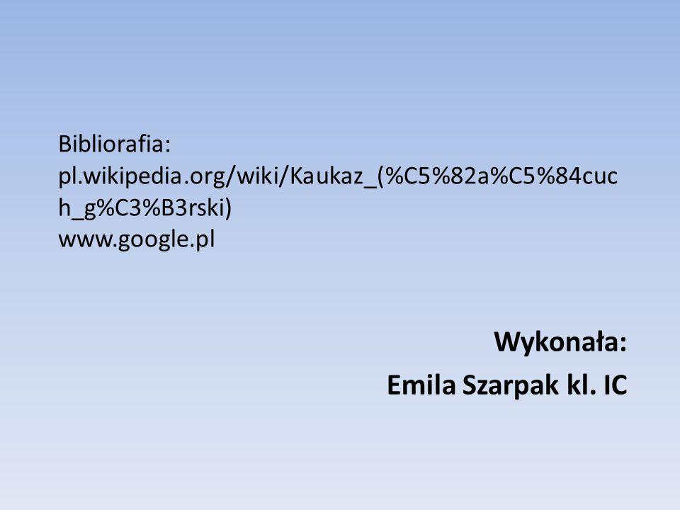 Bibliorafia: pl.wikipedia.org/wiki/Kaukaz_(%C5%82a%C5%84cuc h_g%C3%B3rski) www.google.pl Wykonała: Emila Szarpak kl.