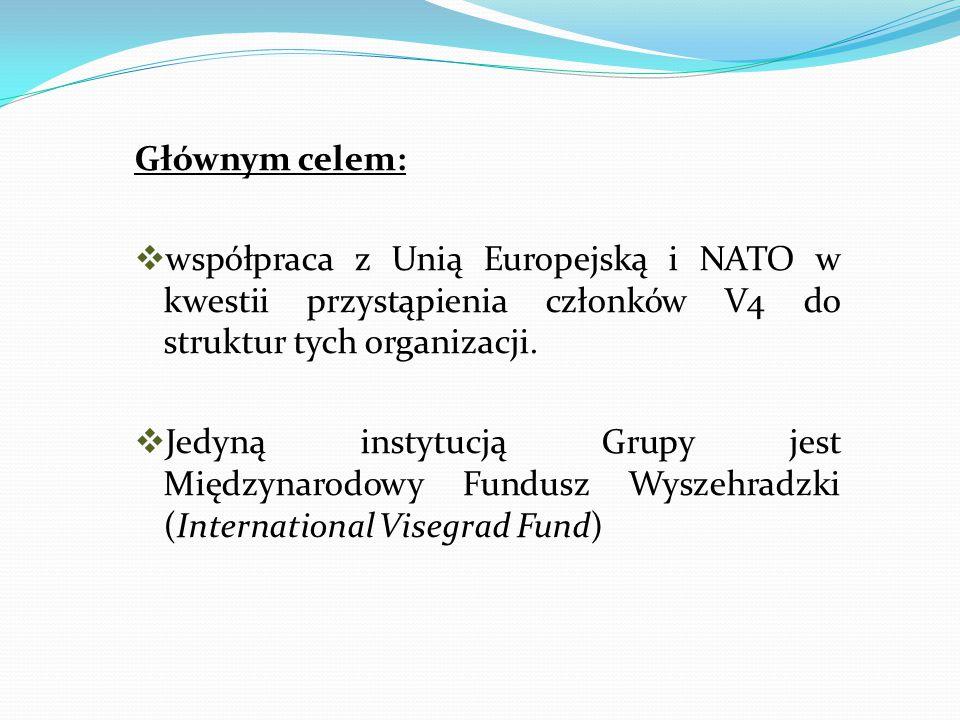 Głównym celem:  współpraca z Unią Europejską i NATO w kwestii przystąpienia członków V4 do struktur tych organizacji.  Jedyną instytucją Grupy jest