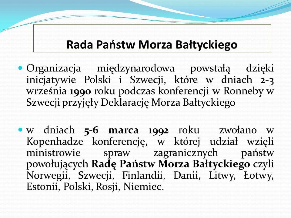 Rada Państw Morza Bałtyckiego Organizacja międzynarodowa powstałą dzięki inicjatywie Polski i Szwecji, które w dniach 2-3 września 1990 roku podczas k