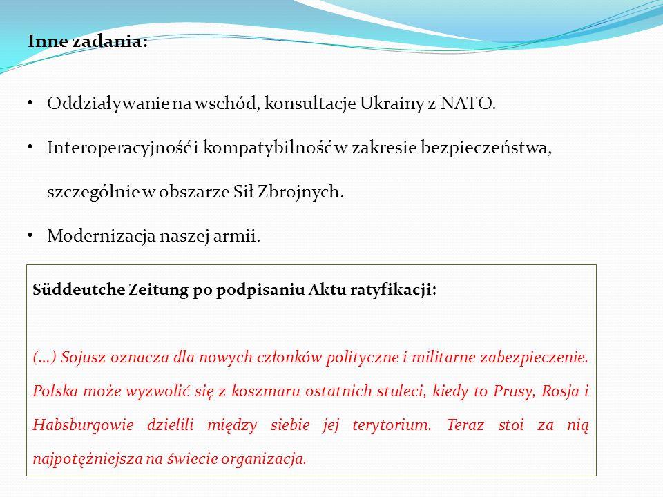 Inne zadania: Oddziaływanie na wschód, konsultacje Ukrainy z NATO. Interoperacyjność i kompatybilność w zakresie bezpieczeństwa, szczególnie w obszarz