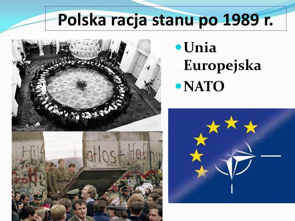 Polska racja stanu po 1989 r. Unia Europejska NATO