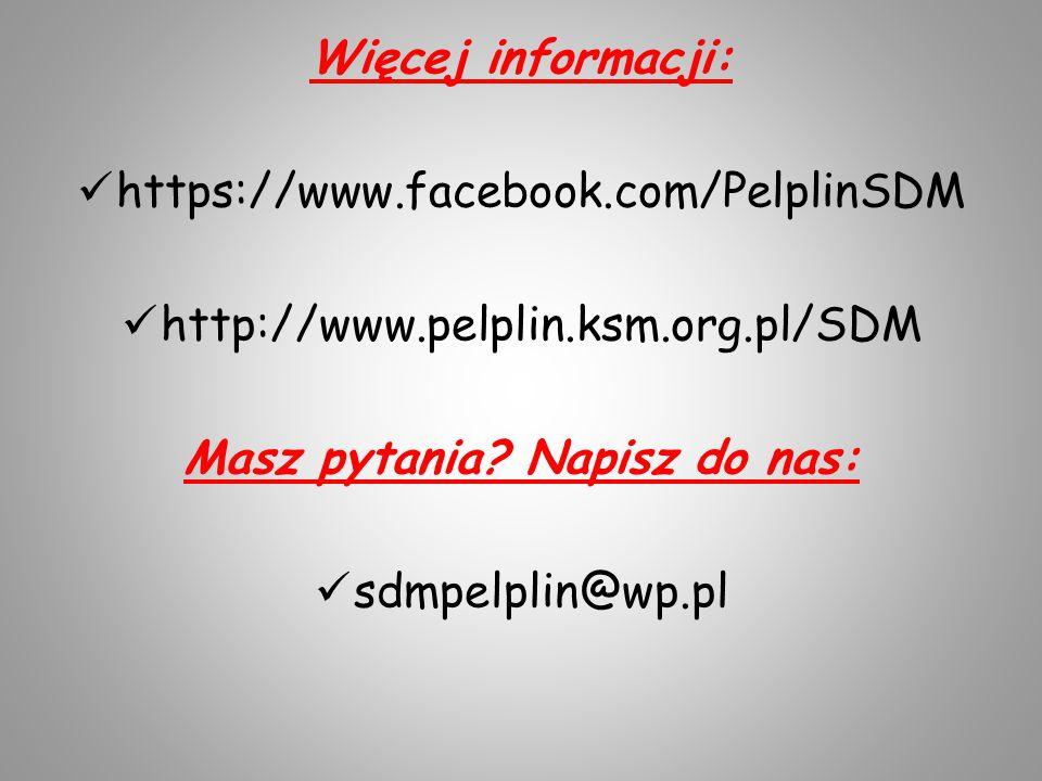 Więcej informacji: https://www.facebook.com/PelplinSDM http://www.pelplin.ksm.org.pl/SDM Masz pytania.