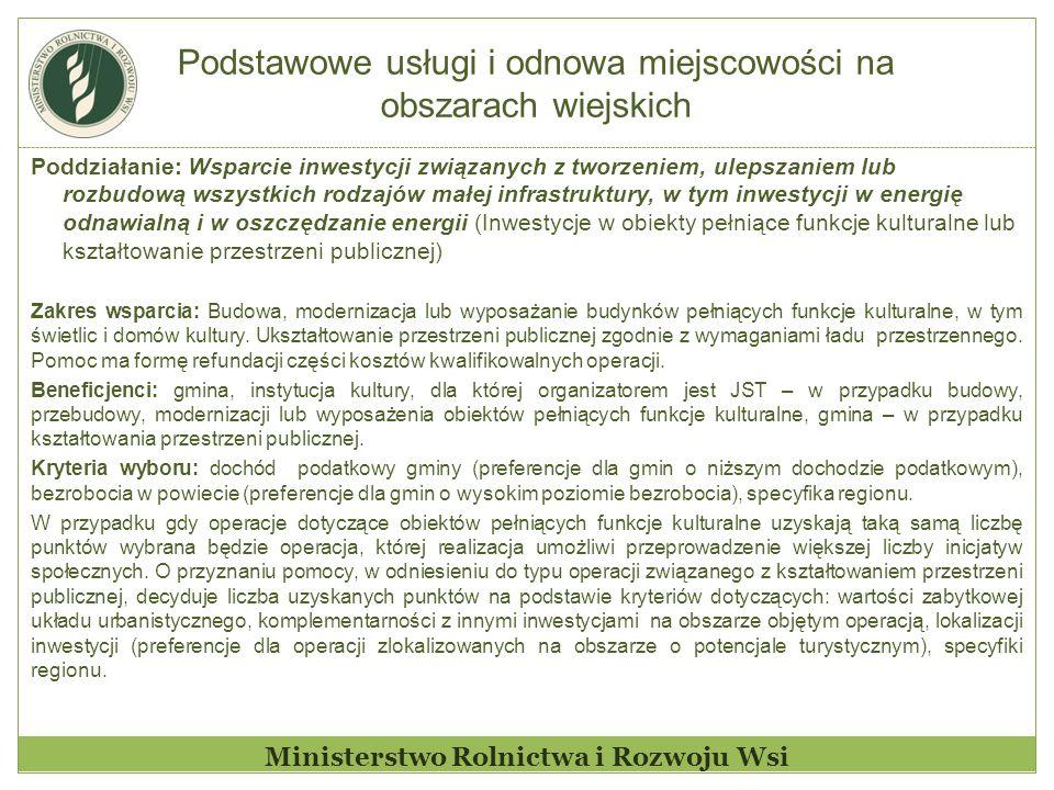 Podstawowe usługi i odnowa miejscowości na obszarach wiejskich Ministerstwo Rolnictwa i Rozwoju Wsi Poddziałanie: Wsparcie inwestycji związanych z two