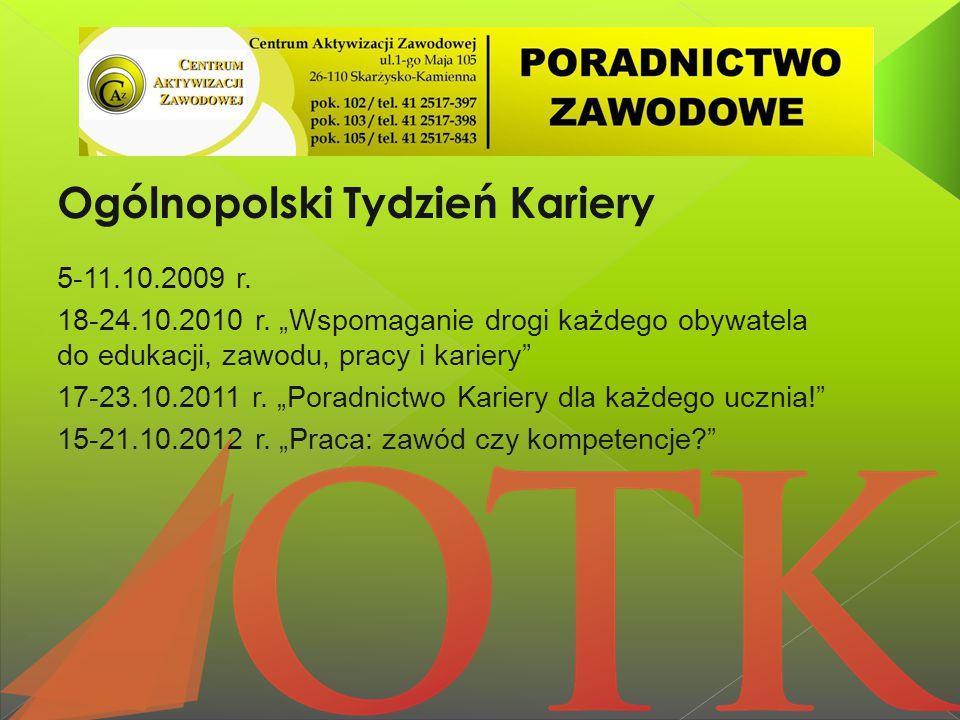 Ogólnopolski Tydzień Kariery 5-11.10.2009 r. 18-24.10.2010 r.