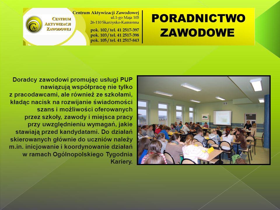 Doradcy zawodowi promując usługi PUP nawiązują współpracę nie tylko z pracodawcami, ale również ze szkołami, kładąc nacisk na rozwijanie świadomości szans i możliwości oferowanych przez szkoły, zawody i miejsca pracy przy uwzględnieniu wymagań, jakie stawiają przed kandydatami.