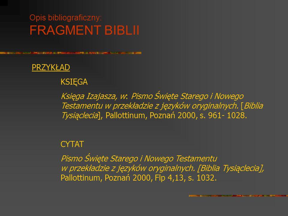 Opis bibliograficzny: FRAGMENT BIBLII PRZYKŁAD KSIĘGA Księga Izajasza, w: Pismo Święte Starego i Nowego Testamentu w przekładzie z języków oryginalnyc