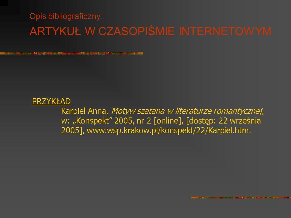 """Opis bibliograficzny: PRZYKŁAD Karpiel Anna, Motyw szatana w literaturze romantycznej, w: """"Konspekt"""" 2005, nr 2 [online], [dostęp: 22 września 2005],"""