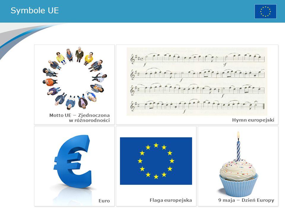 Symbole UE Flaga europejska Hymn europejski Euro 9 maja − Dzień Europy Motto UE − Zjednoczona w różnorodności