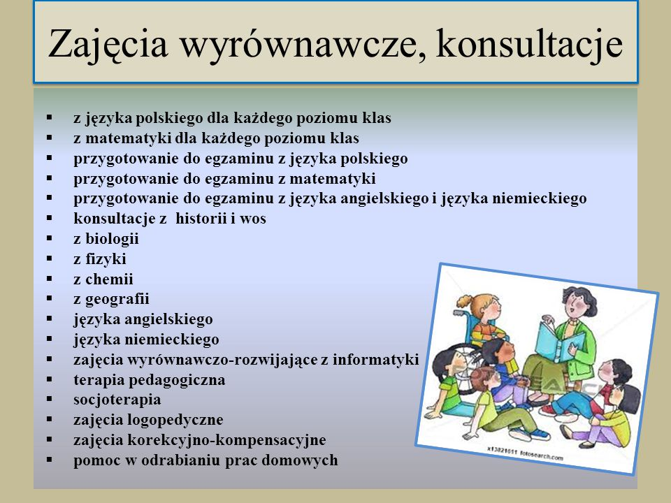 Zajęcia rozszerzające z: - języka polskiego - języka angielskiego i języka niemieckiego - chemii i z biologii historyczne chemiczne biologiczne fizycz