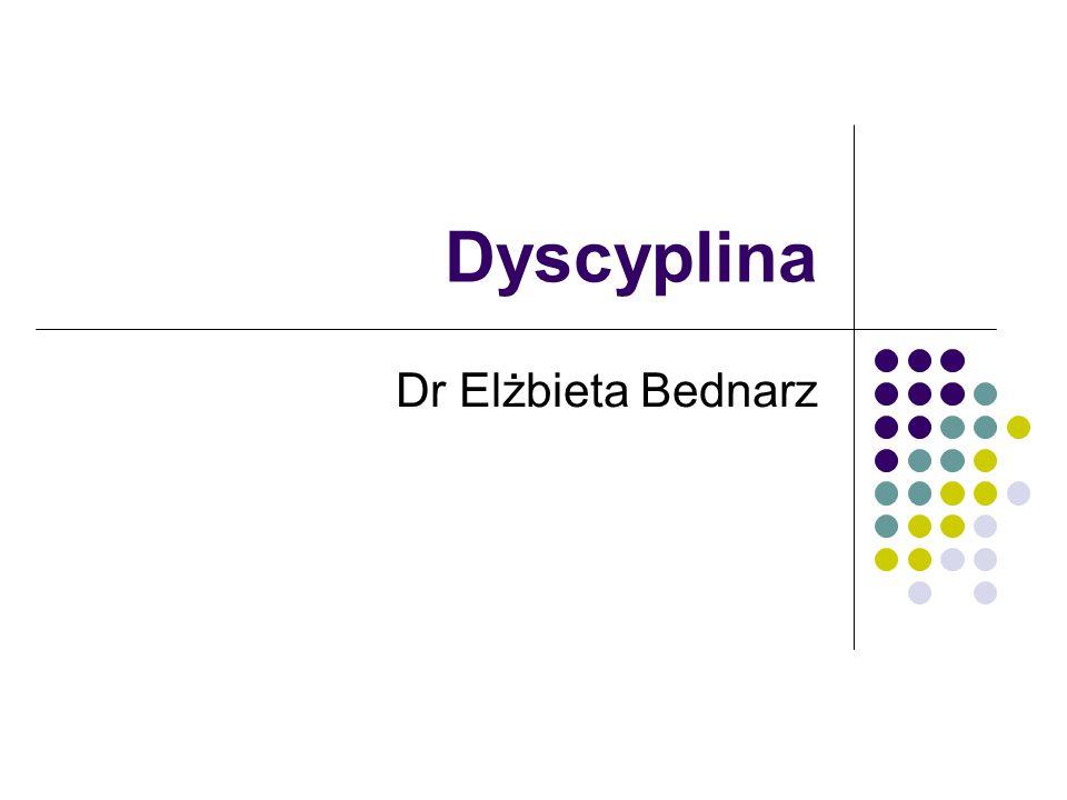 Dyscyplina Dr Elżbieta Bednarz