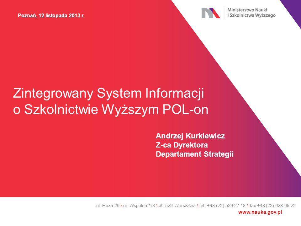 Zintegrowany System Informacji o Szkolnictwie Wyższym POL-on ul. Hoża 20 \ ul. Wspólna 1/3 \ 00-529 Warszawa \ tel. +48 (22) 529 27 18 \ fax +48 (22)