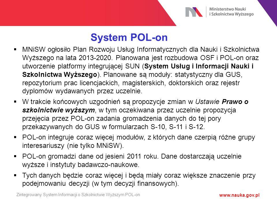 System POL-on  MNiSW ogłosiło Plan Rozwoju Usług Informatycznych dla Nauki i Szkolnictwa Wyższego na lata 2013-2020. Planowana jest rozbudowa OSF i P
