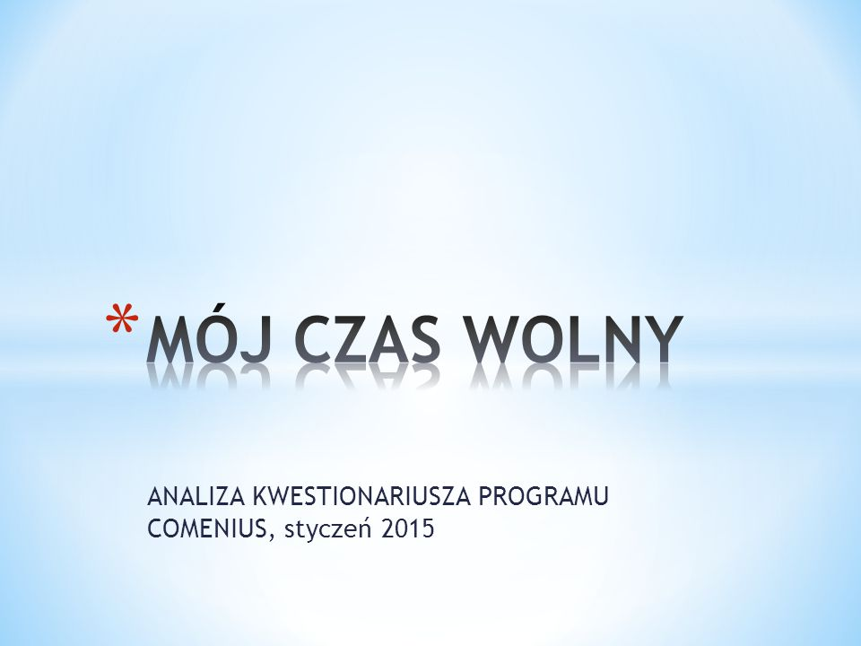 ANALIZA KWESTIONARIUSZA PROGRAMU COMENIUS, styczeń 2015