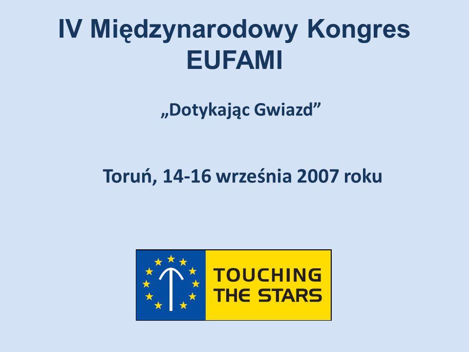 """IV Międzynarodowy Kongres EUFAMI """"Dotykając Gwiazd"""" Toruń, 14-16 września 2007 roku"""