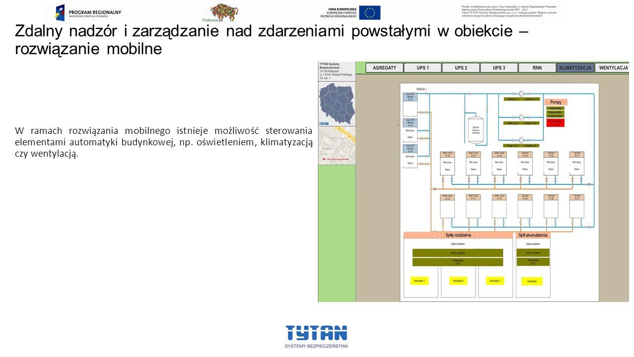 Zdalny nadzór i zarządzanie nad zdarzeniami powstałymi w obiekcie – rozwiązanie mobilne W ramach rozwiązania mobilnego istnieje możliwość sterowania elementami automatyki budynkowej, np.