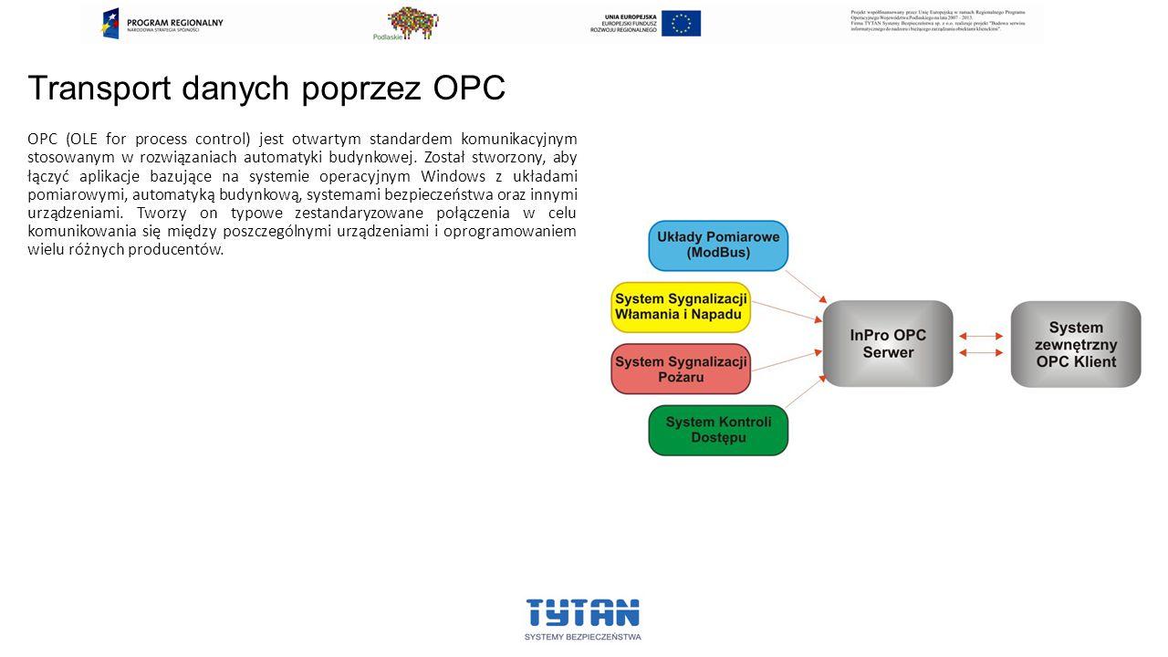 Transport danych poprzez OPC OPC (OLE for process control) jest otwartym standardem komunikacyjnym stosowanym w rozwiązaniach automatyki budynkowej. Z