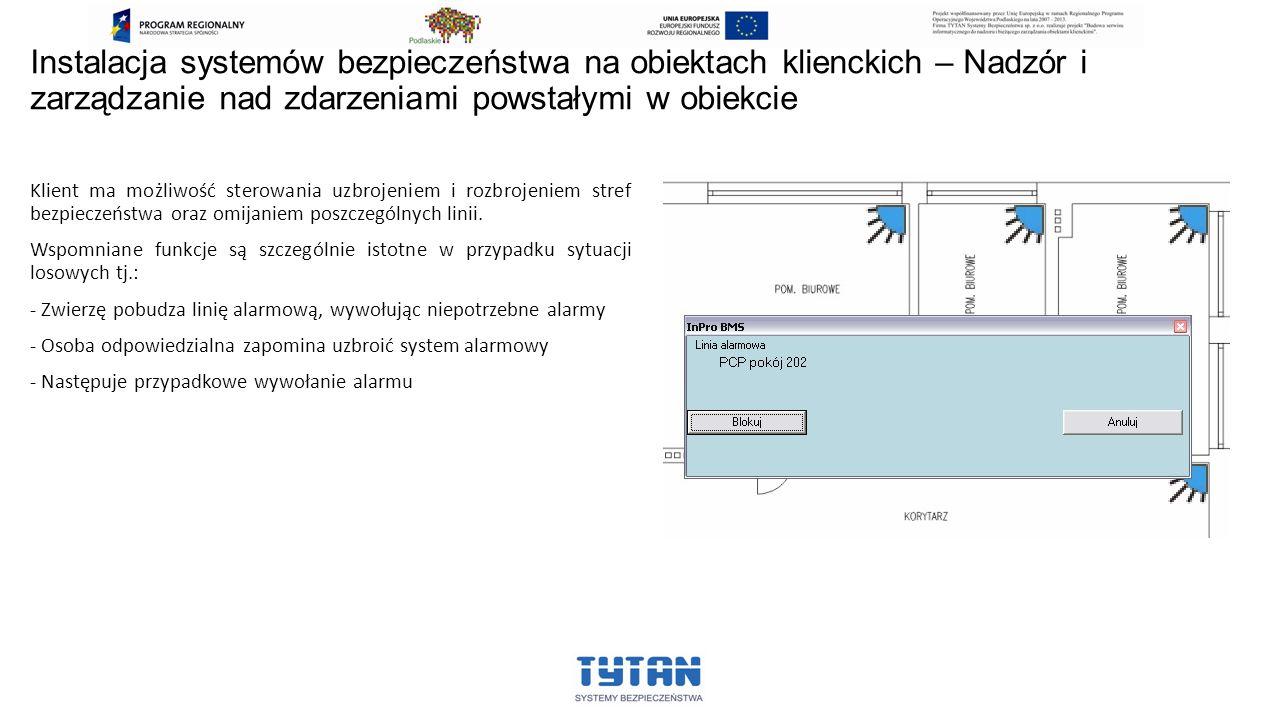 Instalacja systemów bezpieczeństwa na obiektach klienckich – Nadzór i zarządzanie nad zdarzeniami powstałymi w obiekcie Klient ma możliwość sterowania