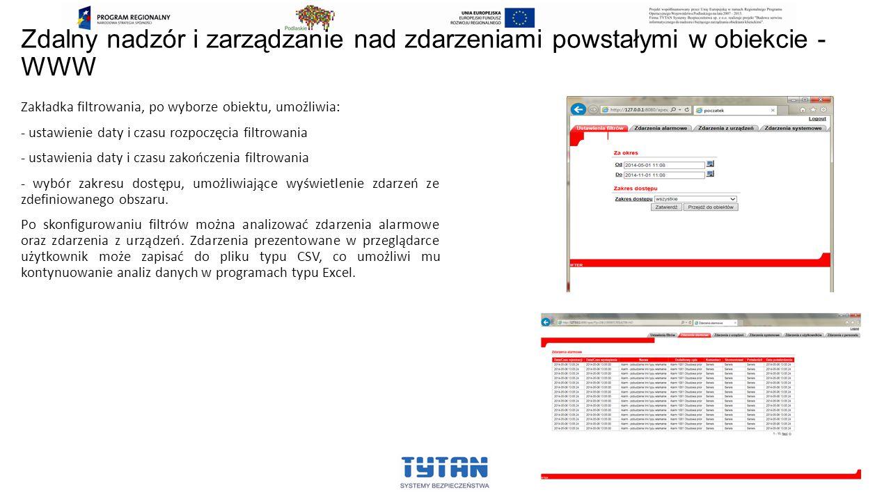 Zdalny nadzór i zarządzanie nad zdarzeniami powstałymi w obiekcie - WWW Zakładka filtrowania, po wyborze obiektu, umożliwia: - ustawienie daty i czasu