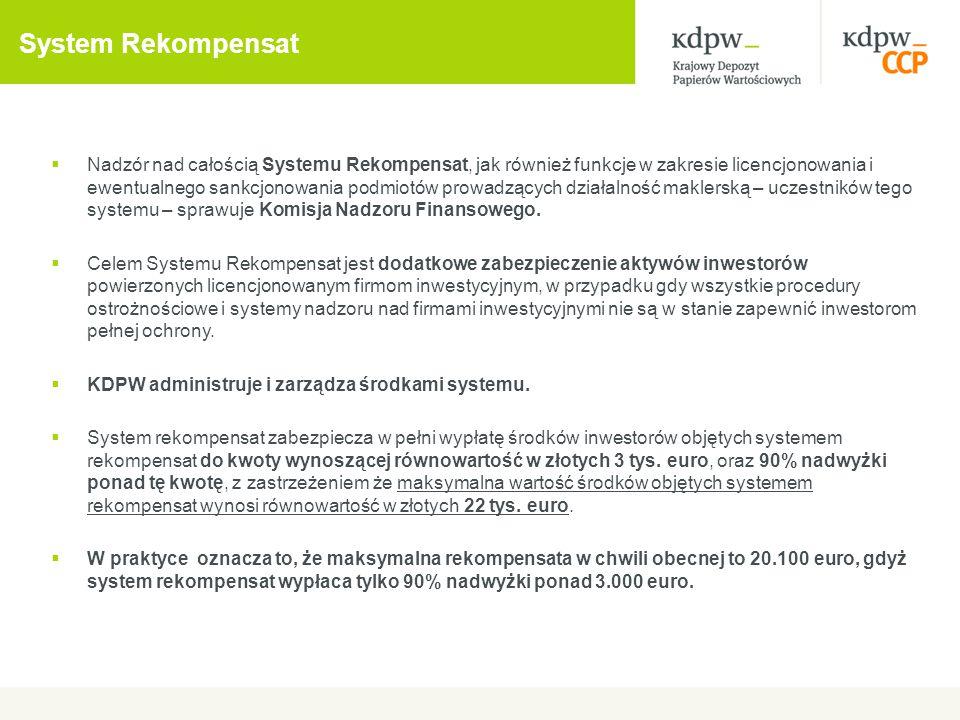 System Rekompensat  Nadzór nad całością Systemu Rekompensat, jak również funkcje w zakresie licencjonowania i ewentualnego sankcjonowania podmiotów