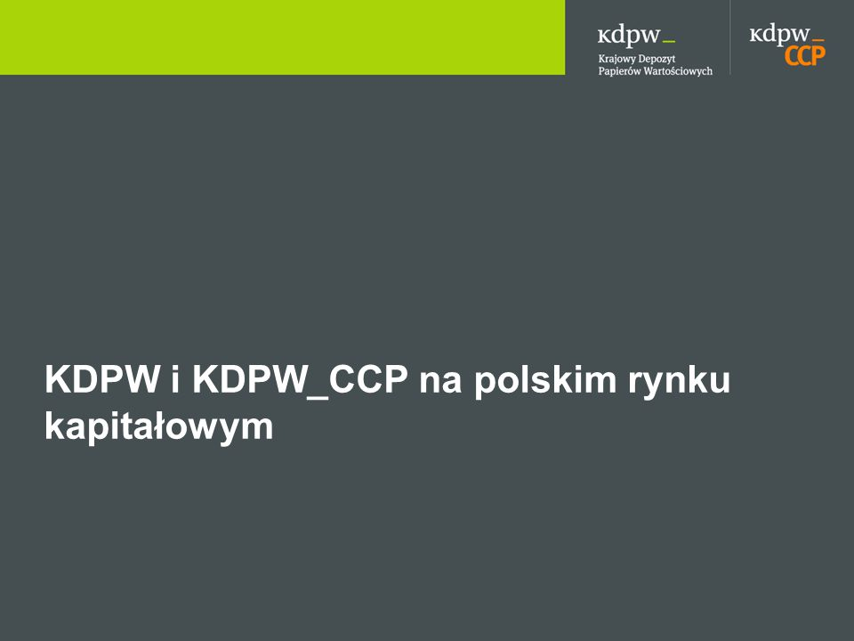4 KDPW KDPW_CCP KDPW KDPW_CCP Komisja Nadzoru Finansowego Główny Rynek GPW, Bondspot, Catalyst, New Connect, OTC Instytucje finansowe i pośrednicy Emitenci Inwestorzy instytucjonalni Inwestorzy indywidualni Narodowy Bank Polski Instytucje polskiego rynku kapitałowego