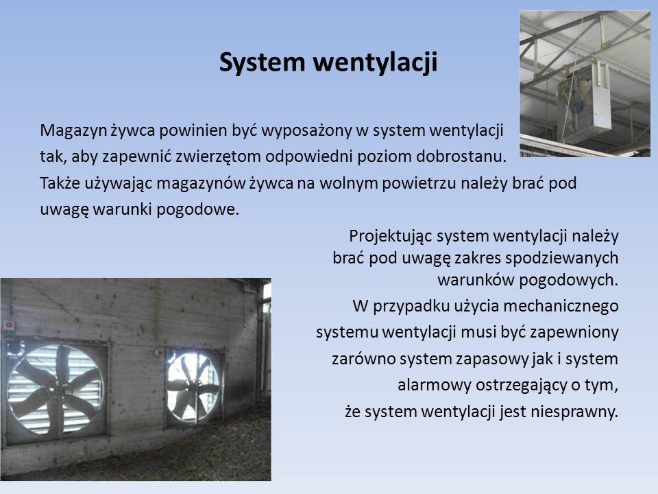System wentylacji Magazyn żywca powinien być wyposażony w system wentylacji tak, aby zapewnić zwierzętom odpowiedni poziom dobrostanu. Także używając