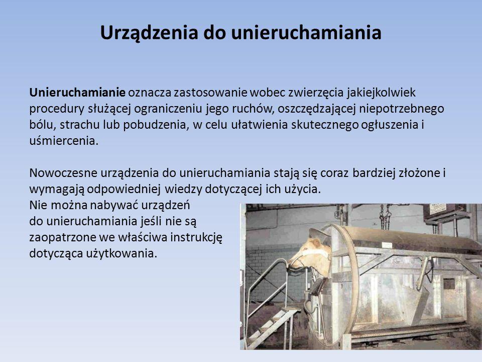 Urządzenia do unieruchamiania Unieruchamianie oznacza zastosowanie wobec zwierzęcia jakiejkolwiek procedury służącej ograniczeniu jego ruchów, oszczęd