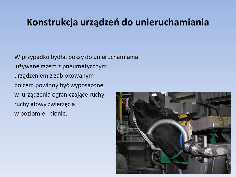 Konstrukcja urządzeń do unieruchamiania W przypadku bydła, boksy do unieruchamiania używane razem z pneumatycznym urządzeniem z zablokowanym bolcem po