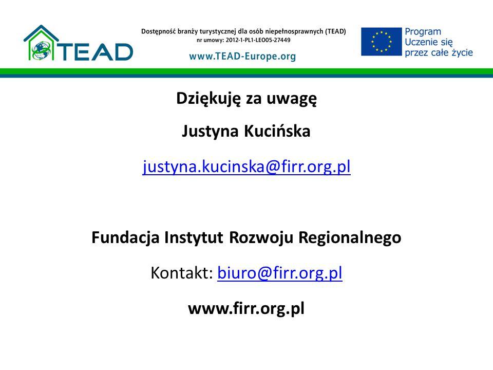 Dziękuję za uwagę Justyna Kucińska justyna.kucinska@firr.org.pl Fundacja Instytut Rozwoju Regionalnego Kontakt: biuro@firr.org.plbiuro@firr.org.pl www