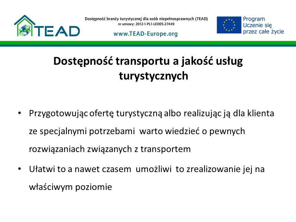 Polityka dostępnego transportu Państwa członkowskie UE przyjęły wspólną politykę transportu w celu włączenia osób niepełnosprawnych w życie społeczne Transport jest także pierwszym i może najważniejszym elementem dostępu do oferty turystycznej dla wielu Osób z niepełnosprawnością