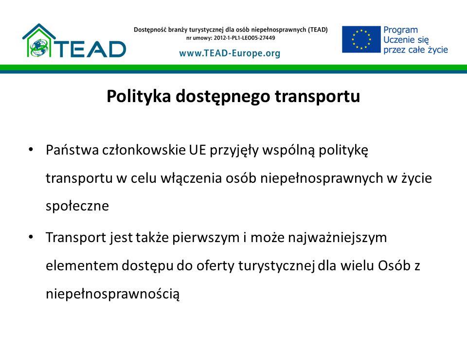 Polityka dostępnego transportu Państwa członkowskie UE przyjęły wspólną politykę transportu w celu włączenia osób niepełnosprawnych w życie społeczne