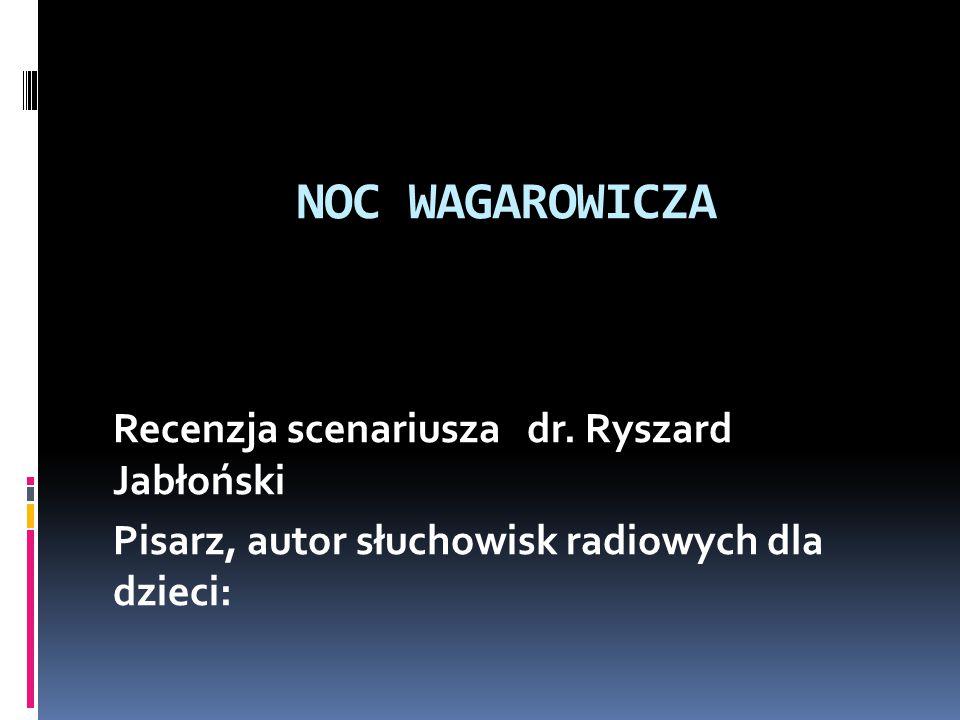 NOC WAGAROWICZA Recenzja scenariusza dr.