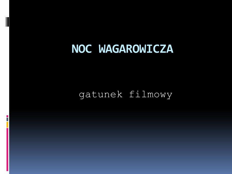 NOC WAGAROWICZA gatunek filmowy