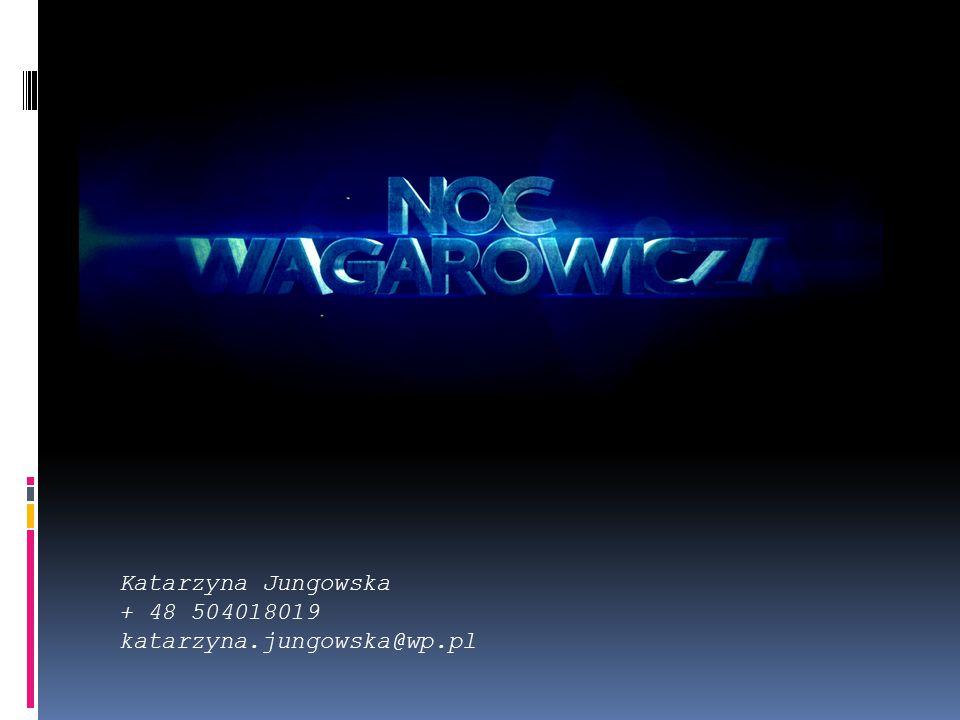 Katarzyna Jungowska + 48 504018019 katarzyna.jungowska@wp.pl