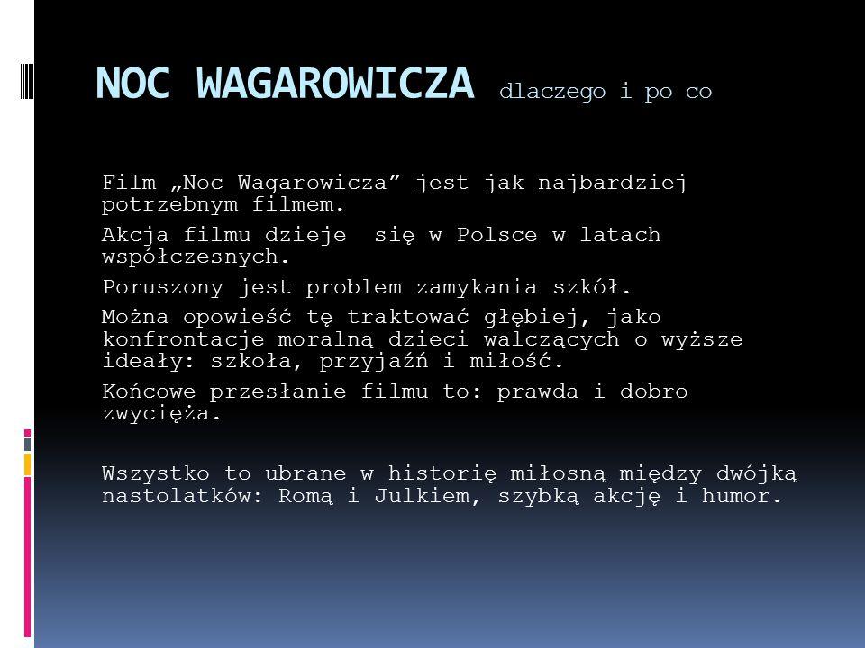 """NOC WAGAROWICZA dlaczego i po co Film """"Noc Wagarowicza jest jak najbardziej potrzebnym filmem."""