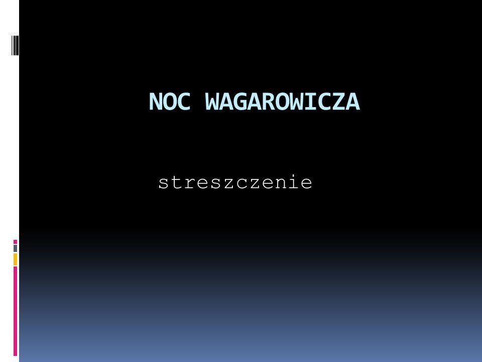 NOC WAGAROWICZA streszczenie