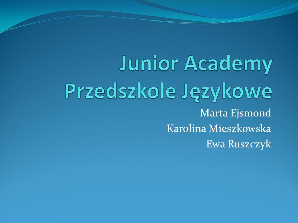 Marta Ejsmond Karolina Mieszkowska Ewa Ruszczyk